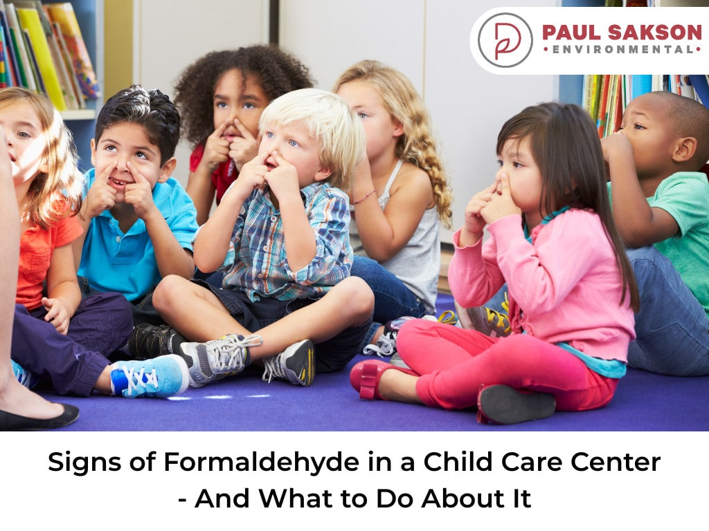 signs of formaldehyde in child care center
